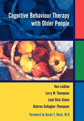 Cognitive Behaviour Therapy with Older People - Laidlaw, Ken