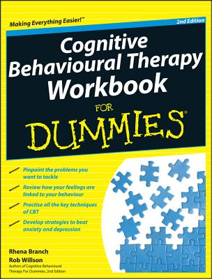 Cognitive Behavioural Therapy Workbook For Dummies - Branch, Rhena, and Willson, Rob