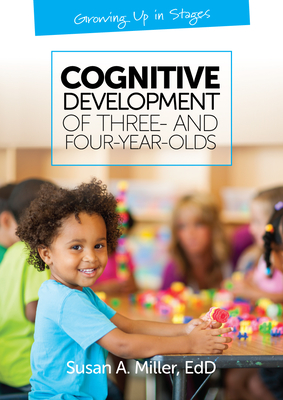 Cognitive Development of Three- and Four-Year-Olds - Miller, Susan A, J.D