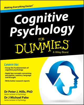 Cognitive Psychology for Dummies - Hills, Peter J., and Pake, Michael
