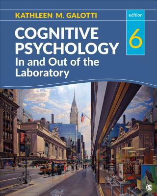 Cognitive Psychology in and Out of the Laboratory - Galotti, Kathleen M, Dr.