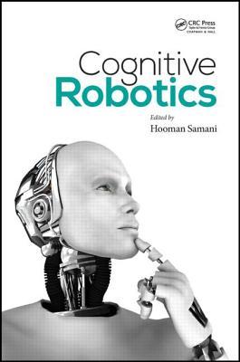 Cognitive Robotics - Samani, Hooman (Editor)