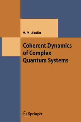 Coherent Dynamics of Complex Quantum Systems - Akulin, Vladimir M