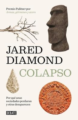 Colapso: Por Qu? Unas Sociedades Sobreviven Y Otras Desaparecen - Diamond, Jared