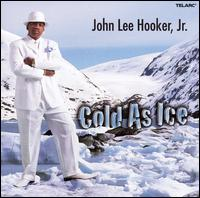 Cold as Ice - John Lee Hooker, Jr.