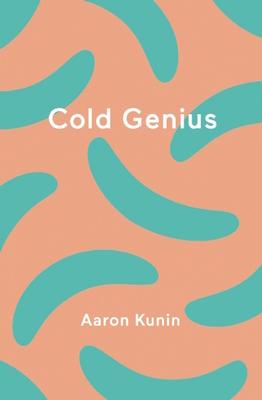 Cold Genius - Kunin, Aaron
