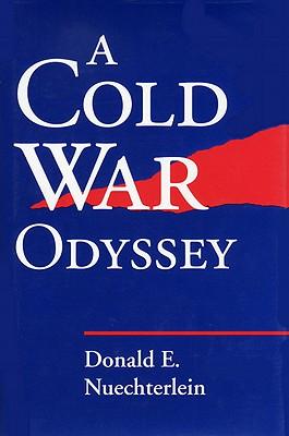 Cold War Odyssey - Nuechterlein, Donald E