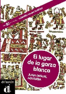 Coleccion Novela Historica: El lugar de la garza blanca + CD (Nivel B1-B2) - Aguilera, Juan Miguel