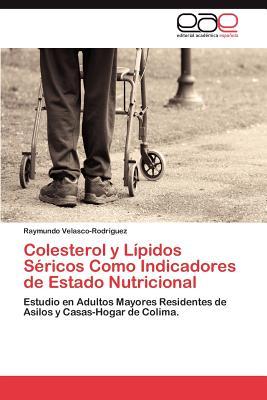 Colesterol y Lipidos Sericos Como Indicadores de Estado Nutricional - Velasco-Rodriguez Raymundo