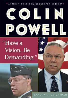 Colin Powell: Have a Vision. Be Demanding. - Shichtman, Sandra H