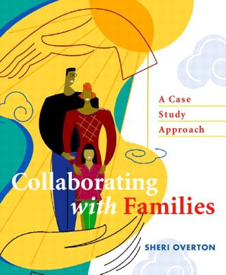 Collaborating with Families: A Case Study Approach - Overton, Sheri
