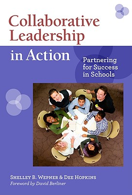Collaborative Leadership in Action: Partnering for Success in Schools - Wepner, Shelley B (Editor), and Hopkins, Dee (Editor), and Berliner, David (Foreword by)