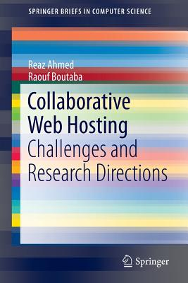 Collaborative Web Hosting: Challenges and Research Directions - Ahmed, Reaz, and Boutaba, Raouf