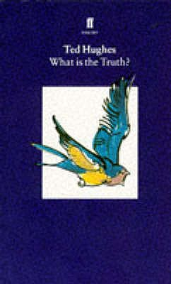 Collected Animal Poems Vol 2: What is the Truth?: What is the Truth? - Hughes, Ted