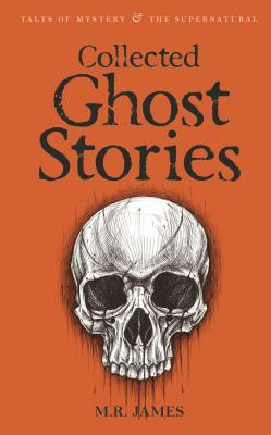 Collected Ghost Stories - James, M. R., and Davies, David Stuart (Series edited by)