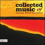 Collected Music of Jerome David Goodman