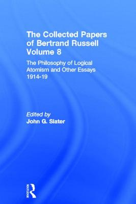 Collected Papers of Bertrand Russell, Volume 8 - Russell, Bertrand, and Slater, John G. (Volume editor)