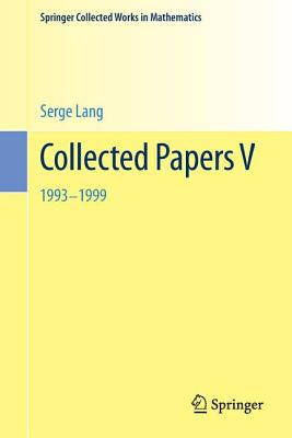 Collected Papers V: 1993-1999 - Jorgensen, Jay (Contributions by), and Lang, Serge