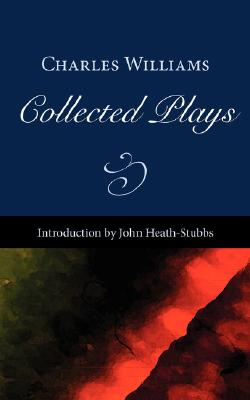Collected Plays - Williams, Charles, PhD