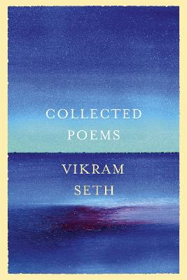 Collected Poems - Seth, Vikram