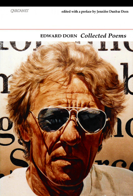 Collected Poems - Dorn, Edward, and Dorn, Jennifer Dunbar (Editor)