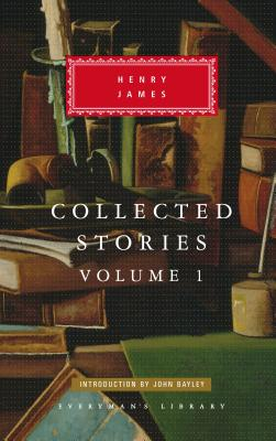 Collected Stories: 1866-91 - James, Henry, Jr., and Bayley, John (Selected by)