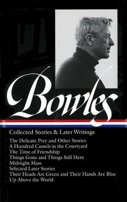 Collected Stories & Later Writings - Bowles, Paul