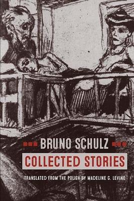 Collected Stories - Schulz, Bruno