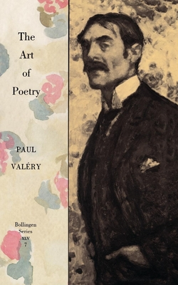 Collected Works of Paul Valery, Volume 7: The Art of Poetry. Introduction by T.S. Eliot - Valery, Paul