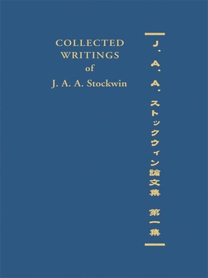 Collected Writings of J. A. A. Stockwin: Part 1 - Stockwin, J. A. A., Prof.