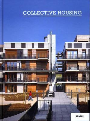 Collective Housing - Sandu Cultural Media (Editor)