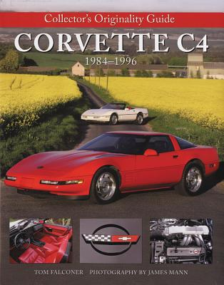 Collectors Originality Guide Corvette C4 1984-1996 - Falconer, Tom