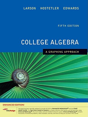 College Algebra: A Graphing Approach - Larson, Ron, Professor, and Hostetler, Robert P, and Edwards, Bruce H