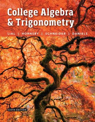 College Algebra and Trigonometry - Lial, Margaret, and Hornsby, John, and Schneider, David