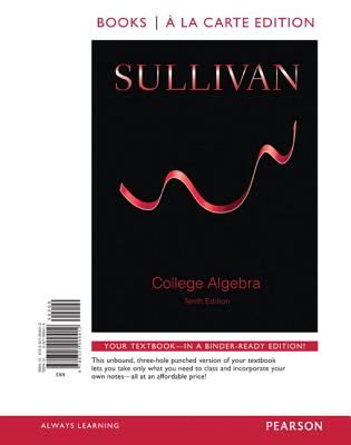 College Algebra, Books a la Carte Edition - Sullivan, Michael