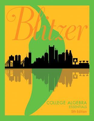 College Algebra Essentials - Blitzer, Robert F.