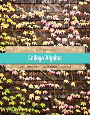 College Algebra - Lial, Margaret L., and Hornsby, John, and Schneider, David I.