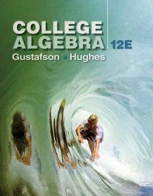 College Algebra - Gustafson, R., and Hughes, Jeff