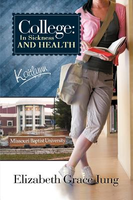 College: In Sickness and Health Kaitlynn - Jung, Elizabeth Grace