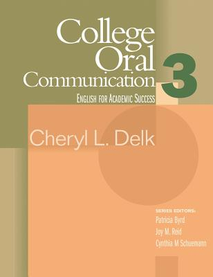 College Oral Communication 3: Houghton Mifflin English for Academic Success - Delk, Cheryl L