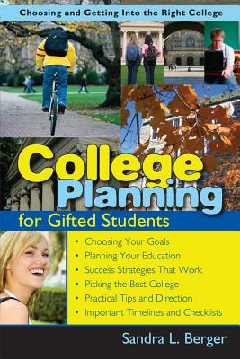 College Planning for Gifted Students: Choosing and Getting Into the Right College -