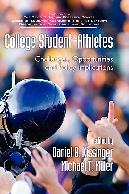 Collegestudent-Athletes: Challenges, Opportunities, and Policy Implications (Hc) - Kissinger, Daniel B (Editor), and Miller, Michael T (Editor)