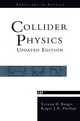 Collider Physics - Barger, Vernon D
