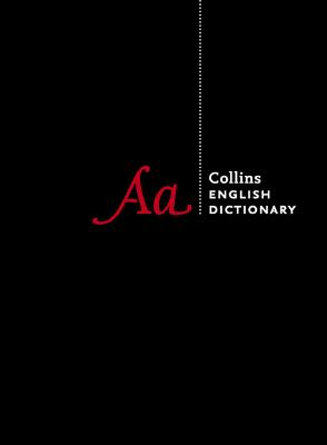 Collins English Dictionary Complete and Unabridged edition: Over 700,000 Words and Phrases - Collins Dictionaries, and Forsyth, Mark (Introduction by), and Mangan, Lucy (Contributions by)