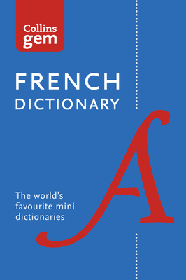 Collins French Dictionary Gem Edition: 40,000 Words and Phrases in a Mini Format - Collins Dictionaries