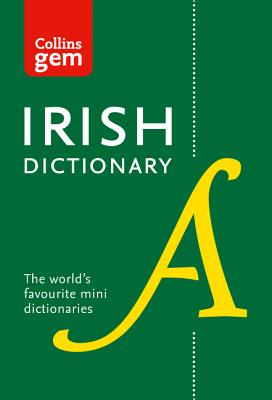 Collins Irish Dictionary Gem Edition: All the Latest Words in a Mini Format - Collins Dictionaries