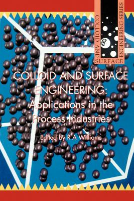 Colloid and Surface Engineering: Applications in the Process Industries - Williams