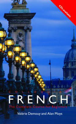 Colloquial French: The Complete Course for Beginners - Demouy, Valerie