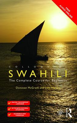 Colloquial Swahili: The Complete Course for Beginners - Marten, Lutz, and McGrath, Donovan Lee