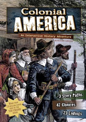 Colonial America: An Interactive History Adventure - Lassieur, Allison